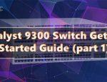 راهنمای خرید سوئیچ های سیسکو 9300