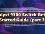 Catalyst-9300-Switch-Getting-Started-Guide-(part-3)